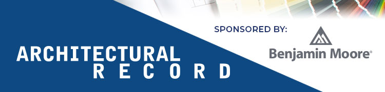 Architectural Record Sponsored by Benjamin Moore