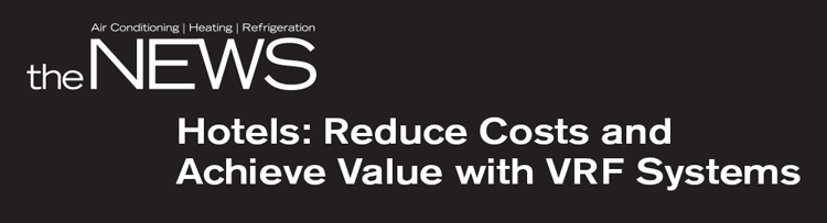 Hotels: Reduce Costs and Achieve Value with VRF Systems
